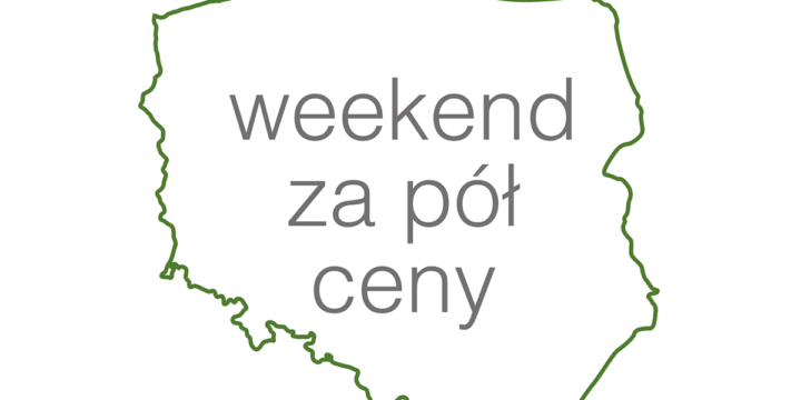 """""""Polska zobacz więcej – weekend za pół ceny"""". Promocja trwa do 31 marca 2018 roku!"""